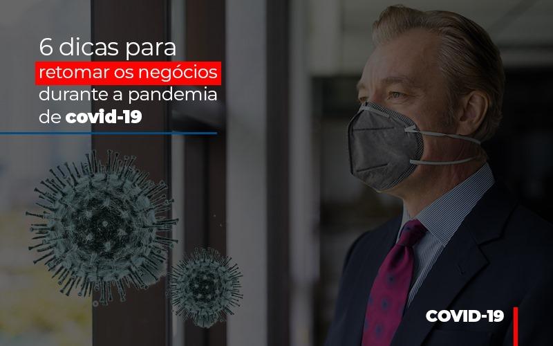 6 Dicas Para Retomar Os Negocios Durante A Pandemia De Covid 19 - Gestão Azul