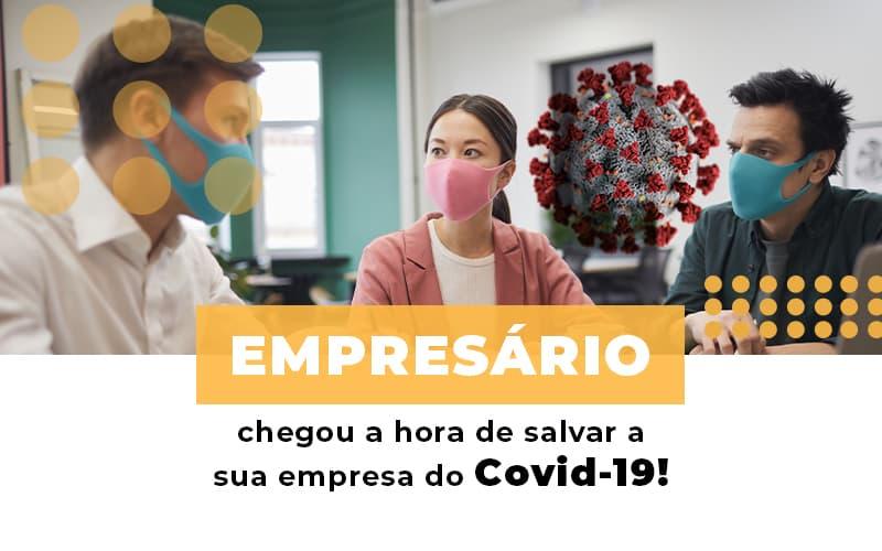 Empresario Chegou A Hora De Salvar A Sua Empresa Do Covid 19 - Gestão Azul