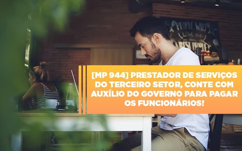 Mp 944 Cooperativas Prestadoras De Servicos Podem Contar Com O Governo - Gestão Azul