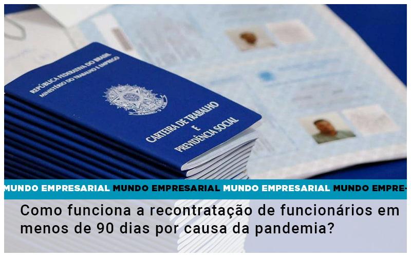 Como Funciona A Recontratacao De Funcionarios Em Menos De 90 Dias Por Causa Da Pandemia - Gestão Azul