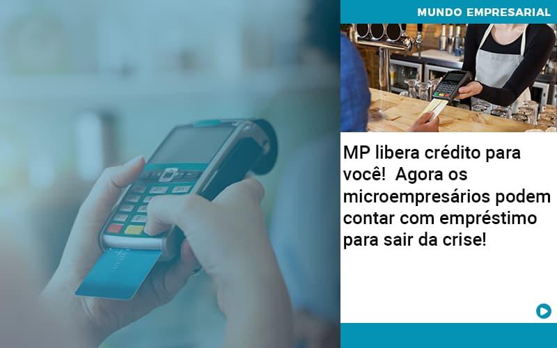 Mp Libera Credito Para Voce Agora Os Microempresarios Podem Contar Com Emprestimo Para Sair Da Crise - Gestão Azul