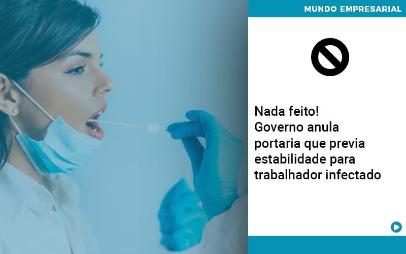 Governo Anula Portaria Que Previa Estabilidade Para Trabalhador Infectado - Gestão Azul