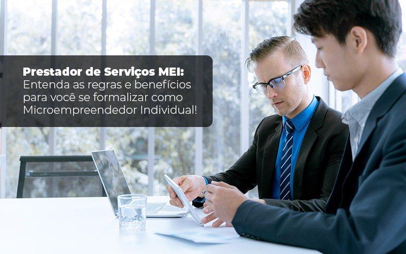Prestador De Serviços Mei Entenda As Regras E Benefícios Para Você Se Formalizar Como Microempreendedor Individual Blog Liz Assessoria Financeira - Gestão Azul