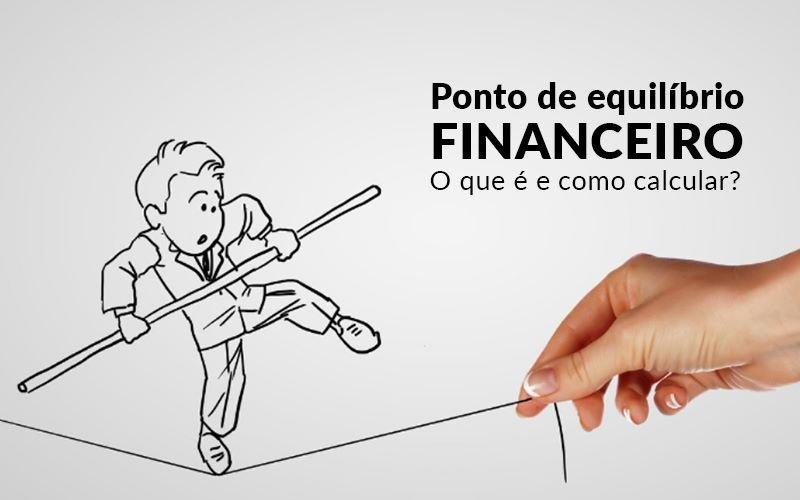 Ponto De Equilibrio Financeiro O Que E E Como Calcular Blog Davos Controladoria - Gestão Azul