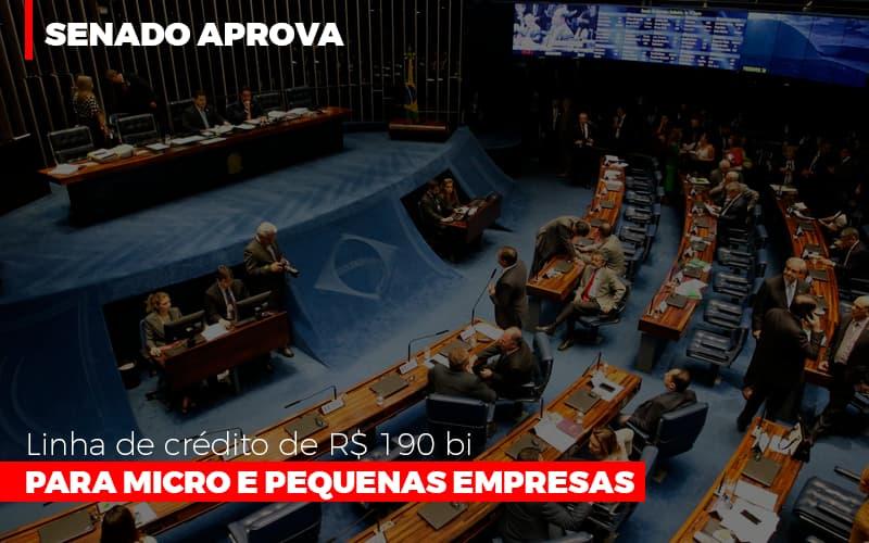Senado Aprova Linha De Crédito De R$190 Bi Para Micro E Pequenas Empresas - Gestão Azul