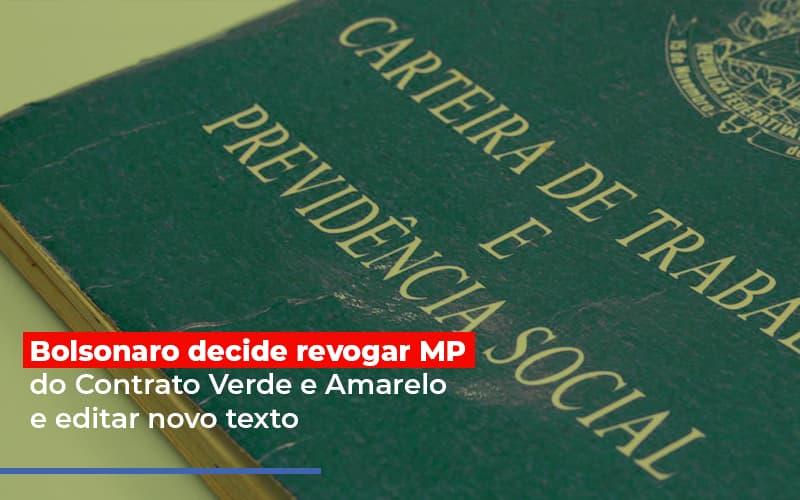 Bolsonaro Decide Revogar Mp Do Contrato Verde E Amarelo E Editar Novo Texto - Gestão Azul
