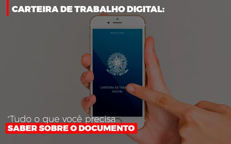 Carteira De Trabalho Digital Tudo O Que Voce Precisa Saber Sobre O Documento Blog Gestão Azul Contabilidade - Gestão Azul