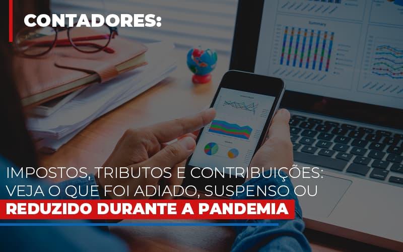 Impostos Tributos E Contribuicoes Veja O Que Foi Adiado Suspenso Ou Reduzido Durante A Pandemia Blog Gestão Azul Contabilidade - Gestão Azul