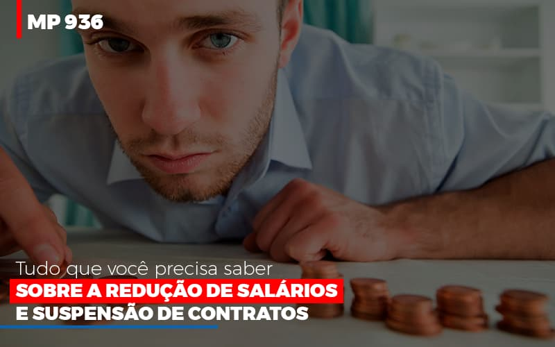 Mp 936 O Que Voce Precisa Saber Sobre Reducao De Salarios E Suspensao De Contrados Contabilidade No Itaim Paulista Sp | Abcon Contabilidade Blog Gestão Azul Contabilidade - Gestão Azul