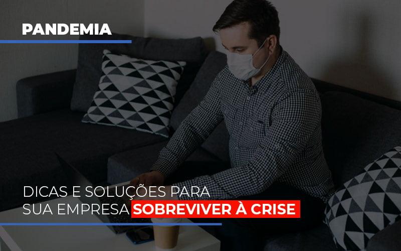 Pandemia Dicas E Solucoes Para Sua Empresa Sobreviver A Crise Blog Gestão Azul Contabilidade - Gestão Azul