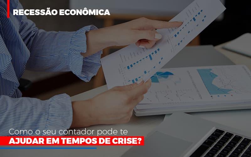 Http://recessao Economica Como Seu Contador Pode Te Ajudar Em Tempos De Crise/ Blog Gestão Azul Contabilidade - Gestão Azul