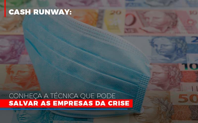 Cash Runway Conheca A Tecnica Que Pode Salvar As Empresas Da Crise - Gestão Azul