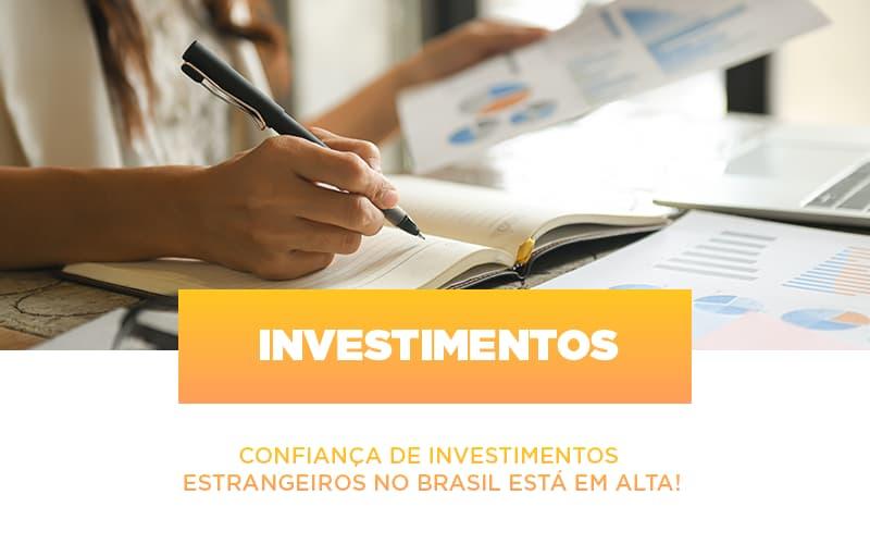 Confianca De Investimentos Estrangeiros No Brasil Esta Em Alta - Gestão Azul