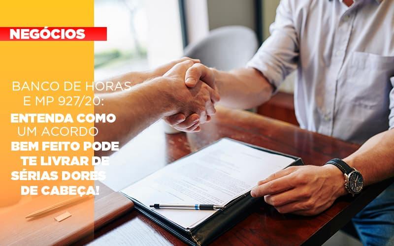Banco De Horas E Mp 927 20 Entenda Como Um Acordo Bem Feito Pode Te Livrar De Serias Dores De Cabeca - Gestão Azul
