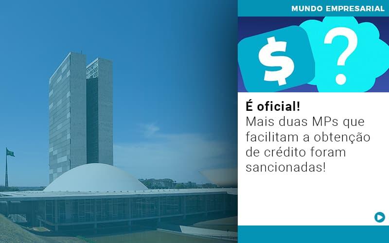 E Oficial Mais Duas Mps Que Facilitam A Obtencao De Credito Foram Sancionadas - Gestão Azul