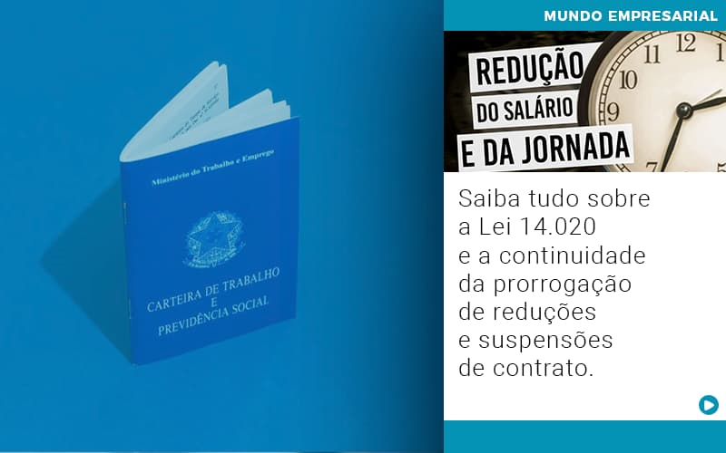 Saiba Tudo Sobre A Lei 14 020 E A Continuidade Da Prorrogacao De Reducoes E Suspensoes De Contrato - Gestão Azul