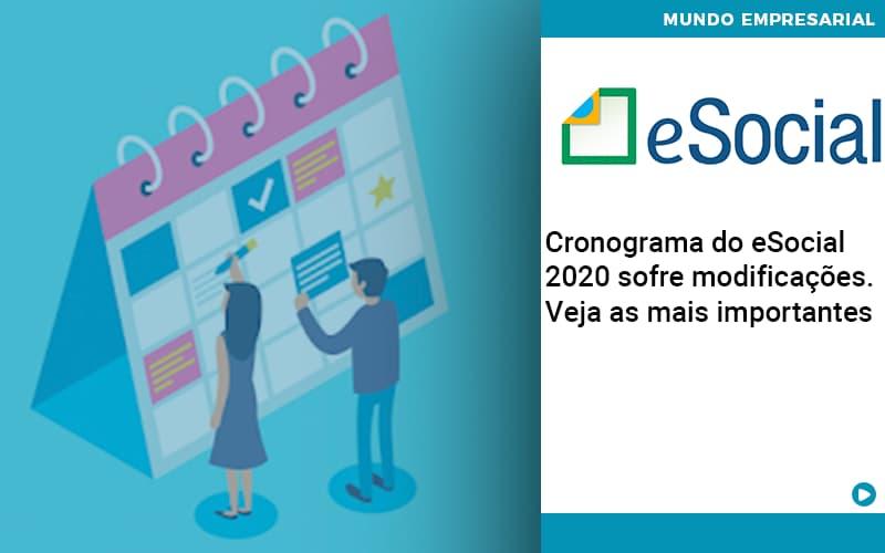 Cronograma Do E Social 2020 Sofre Modificacoes Veja As Mais Importantes - Gestão Azul