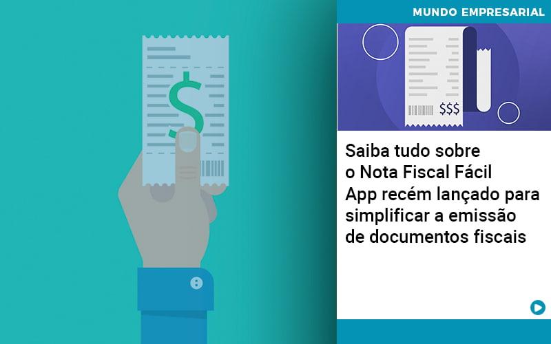 Saiba Tudo Sobre Nota Fiscal Facil App Recem Lancado Para Simplificar A Emissao De Documentos Fiscais - Gestão Azul