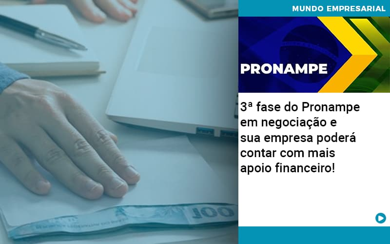 3 Fase Do Pronampe Em Negociacao E Sua Empresa Podera Contar Com Mais Apoio Financeiro - Gestão Azul