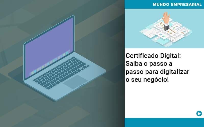Certificado Digital: Saiba O Passo A Passo Para Digitalizar O Seu Negócio! - Gestão Azul