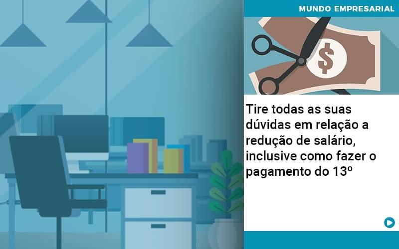Tire Todas As Suas Duvidas Em Relacao A Reducao De Salario Inclusive Como Fazer O Pagamento Do 13 Abrir Empresa Simples - Gestão Azul